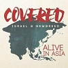 Covered- Alive In Asia