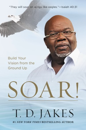 Soar! Build Your Vision From The Ground Up Add To Cart  Back to Search