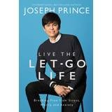Live The Let-Go Life Breaking Free From Stress, Worry, And Anxiety Joseph Prince